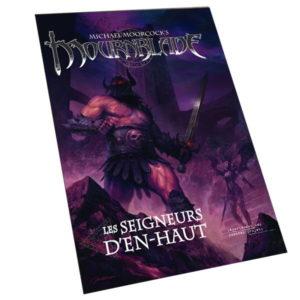 MOURNBLADE - Michael Moorcocks - III Les Seigneurs d'En-Haut